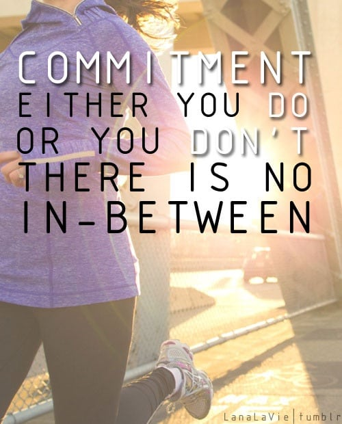 commitment-either-you-do-or-dont